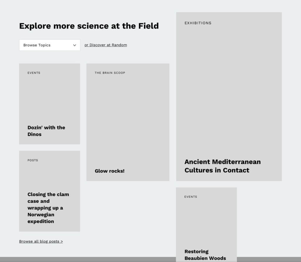 """Light gray boxes are labeled with different categories and titles below a header that reads """"Explore more science at the Field."""""""